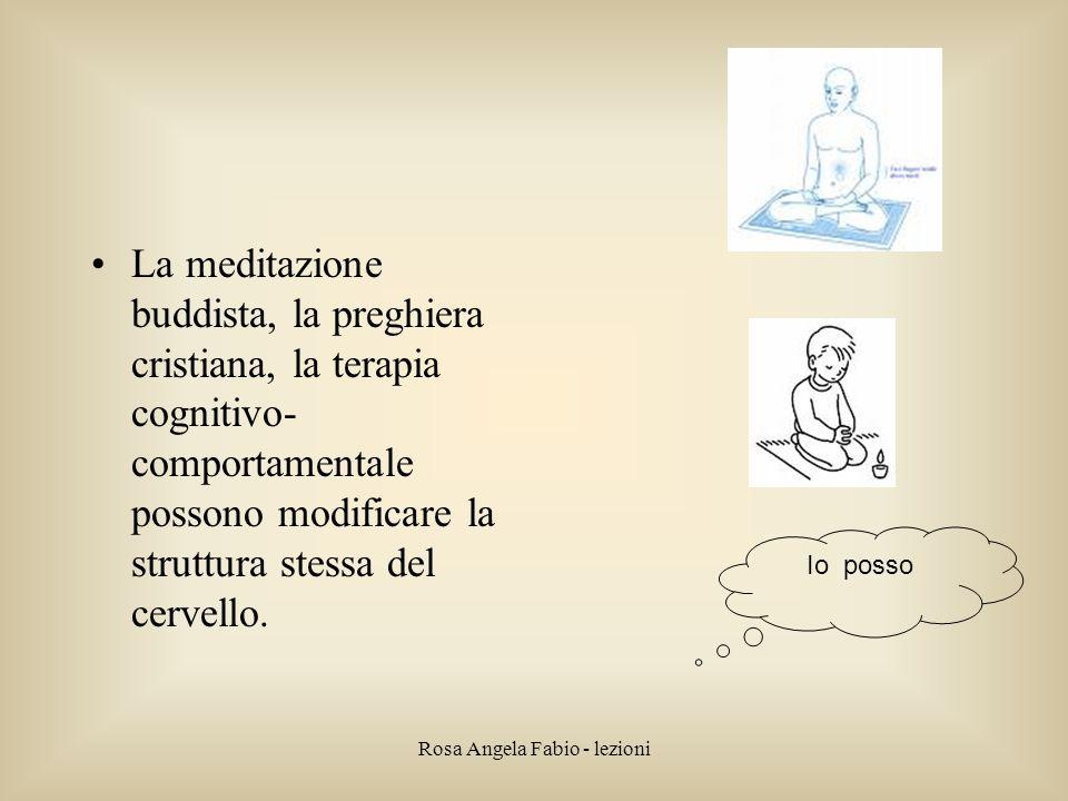 Rosa Angela Fabio - lezioni La meditazione buddista, la preghiera cristiana, la terapia cognitivo- comportamentale possono modificare la struttura ste