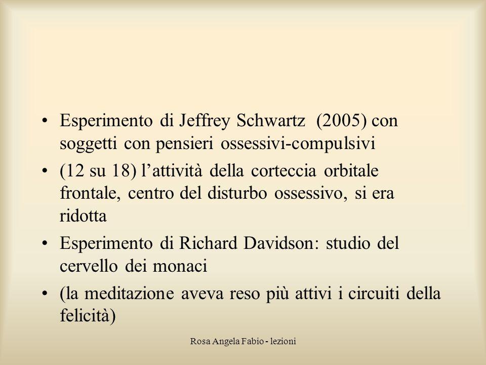 Rosa Angela Fabio - lezioni Esperimento di Jeffrey Schwartz (2005) con soggetti con pensieri ossessivi-compulsivi (12 su 18) l'attività della cortecci