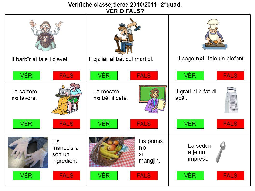 Verifiche classe tierce 2010/2011- 2°quad. VÊR O FALS.