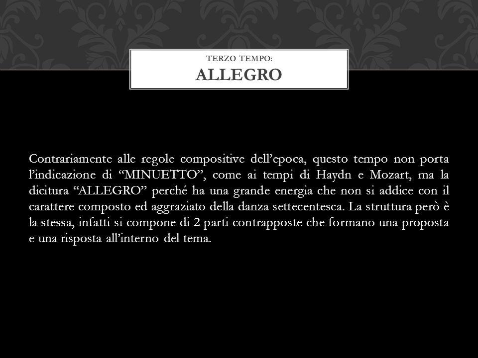 """Contrariamente alle regole compositive dell'epoca, questo tempo non porta l'indicazione di """"MINUETTO"""", come ai tempi di Haydn e Mozart, ma la dicitura"""