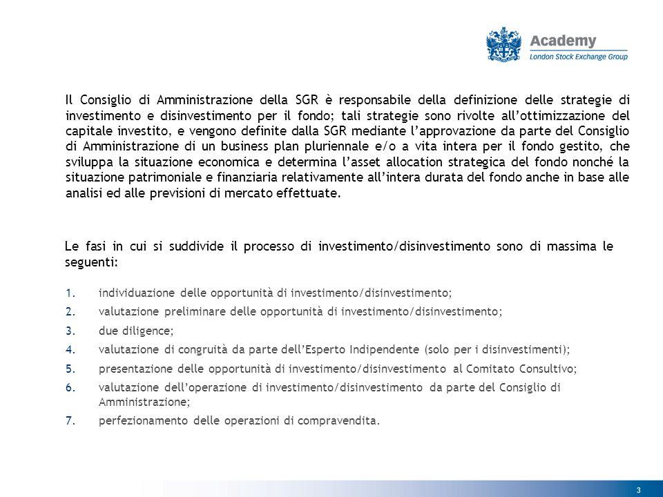 3 Il Consiglio di Amministrazione della SGR è responsabile della definizione delle strategie di investimento e disinvestimento per il fondo; tali stra