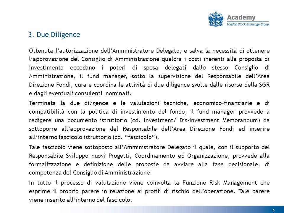 6 3. Due Diligence Ottenuta l'autorizzazione dell'Amministratore Delegato, e salva la necessità di ottenere l'approvazione del Consiglio di Amministra
