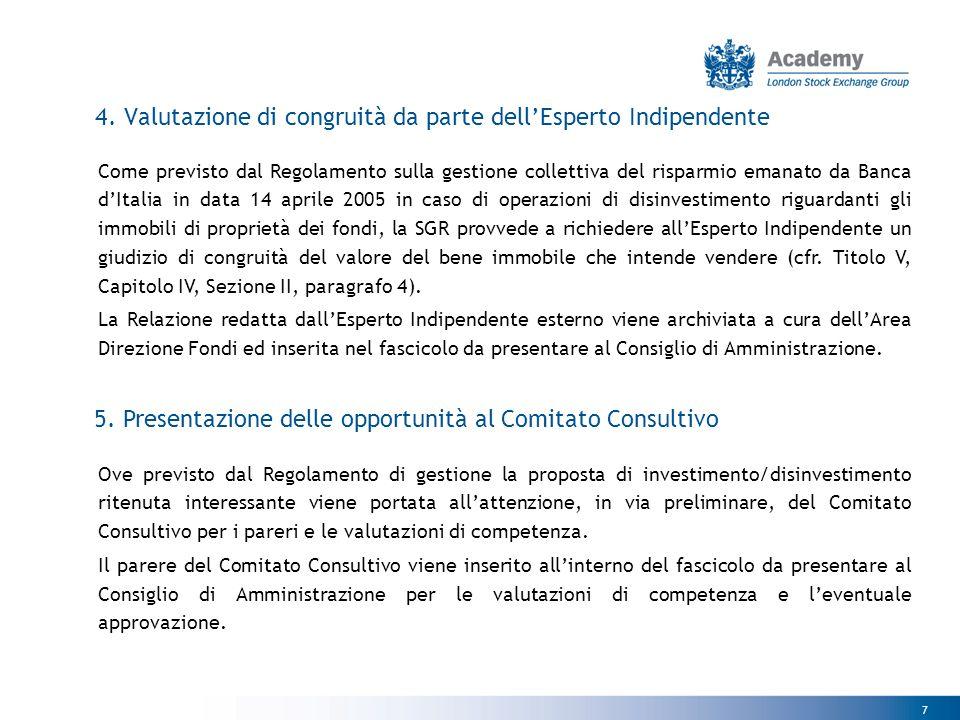 7 4. Valutazione di congruità da parte dell'Esperto Indipendente Come previsto dal Regolamento sulla gestione collettiva del risparmio emanato da Banc