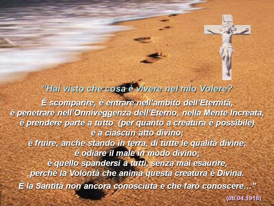 """""""Oh, come è ben diversa la santità dell'anima che vive nel Volere Divino ! Gesù si fa attore e spettatore di ciò che essa fa"""" (14-08-1917) """"Il vivere"""