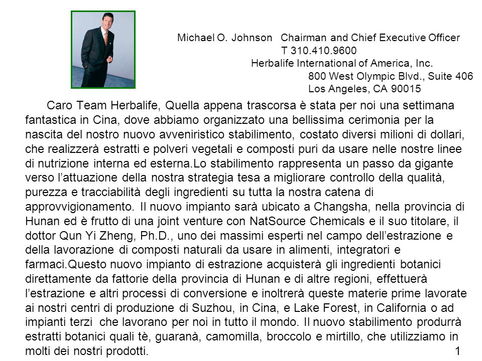 Michael O. Johnson Chairman and Chief Executive Officer T 310.410.9600 Herbalife International of America, Inc. 800 West Olympic Blvd., Suite 406 Los