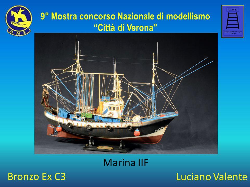 Luciano Valente Marina IIF 9° Mostra concorso Nazionale di modellismo Città di Verona Bronzo Ex C3