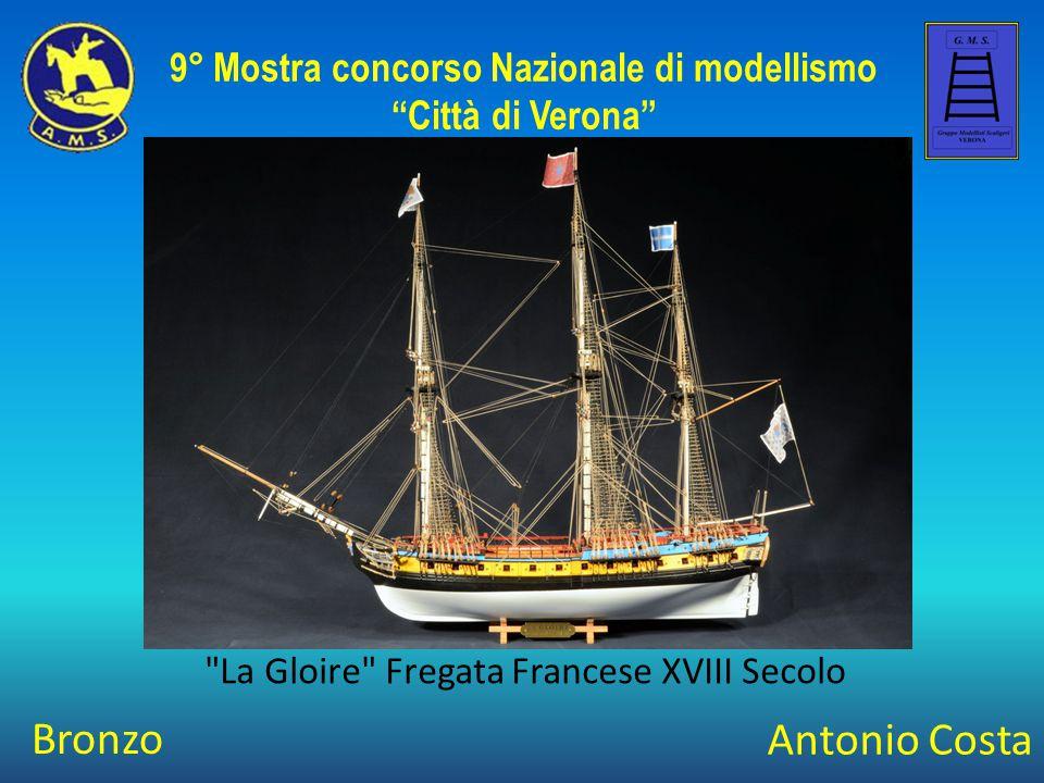 Antonio Costa La Gloire Fregata Francese XVIII Secolo 9° Mostra concorso Nazionale di modellismo Città di Verona Bronzo