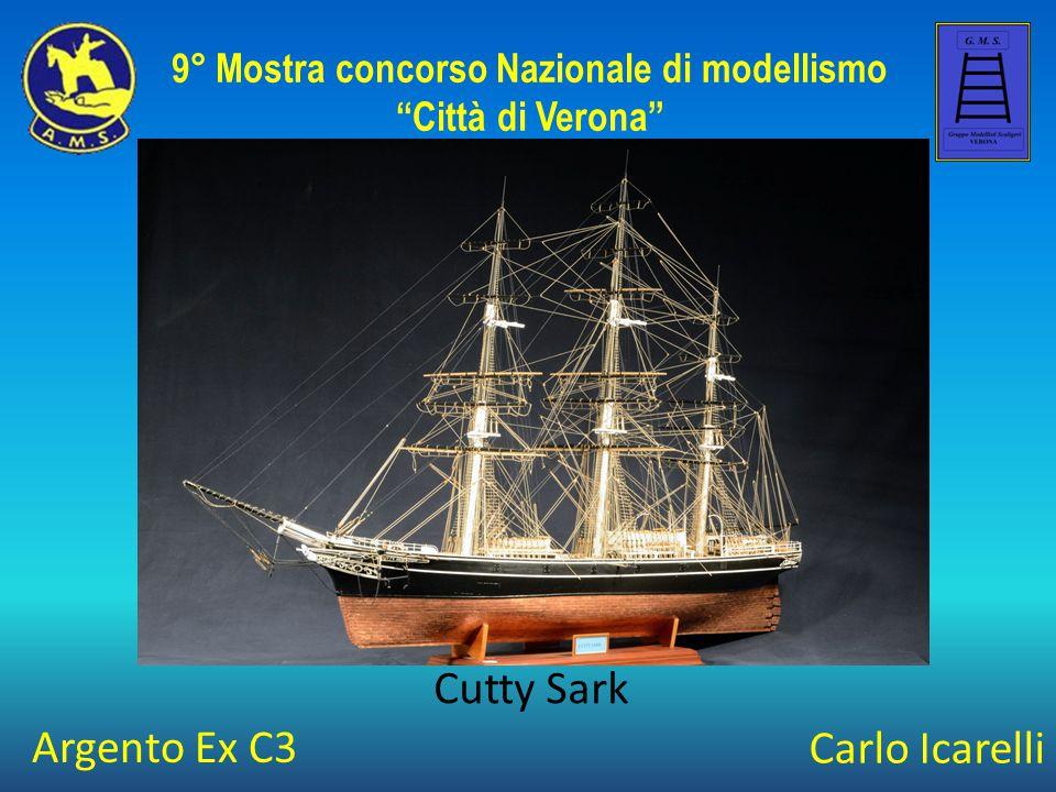 """Carlo Icarelli Cutty Sark 9° Mostra concorso Nazionale di modellismo """"Città di Verona"""" Argento Ex C3"""