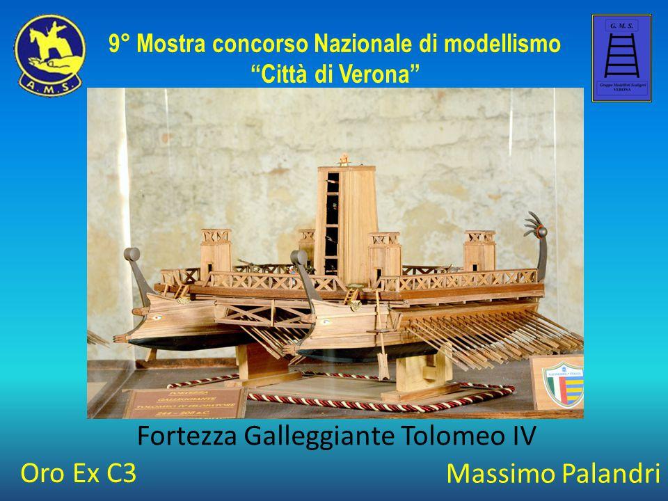 """Massimo Palandri Fortezza Galleggiante Tolomeo IV 9° Mostra concorso Nazionale di modellismo """"Città di Verona"""" Oro Ex C3"""