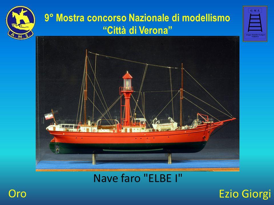 Ezio Giorgi Nave faro ELBE I 9° Mostra concorso Nazionale di modellismo Città di Verona Oro
