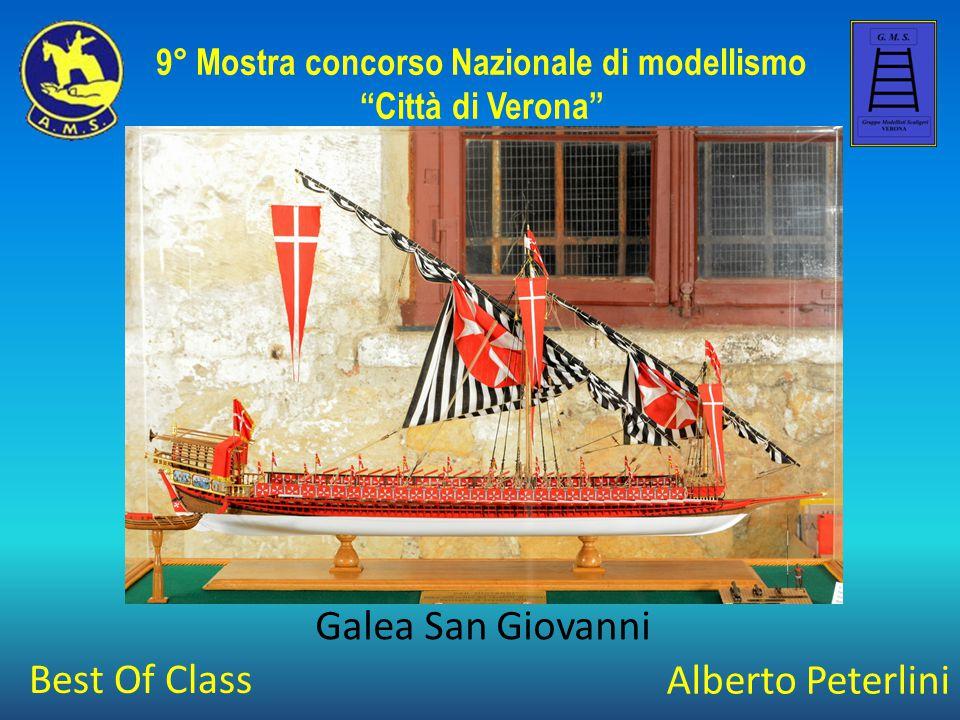 Alberto Peterlini Galea San Giovanni 9° Mostra concorso Nazionale di modellismo Città di Verona Best Of Class