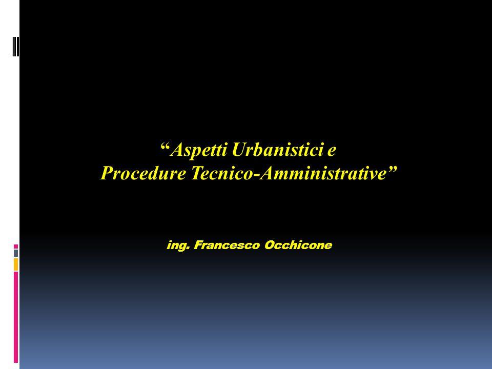 Aspetti Urbanistici e Procedure Tecnico-Amministrative ing.
