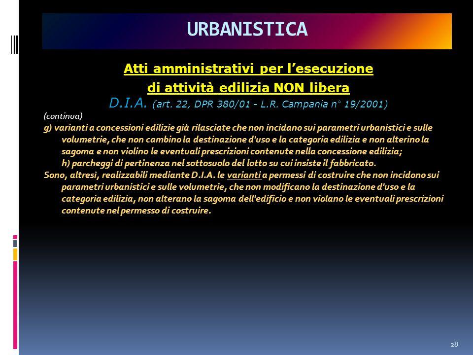 Atti amministrativi per l'esecuzione di attività edilizia NON libera D.I.A.