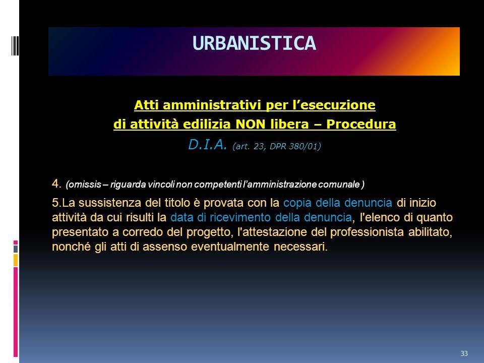 Atti amministrativi per l'esecuzione di attività edilizia NON libera – Procedura D.I.A.