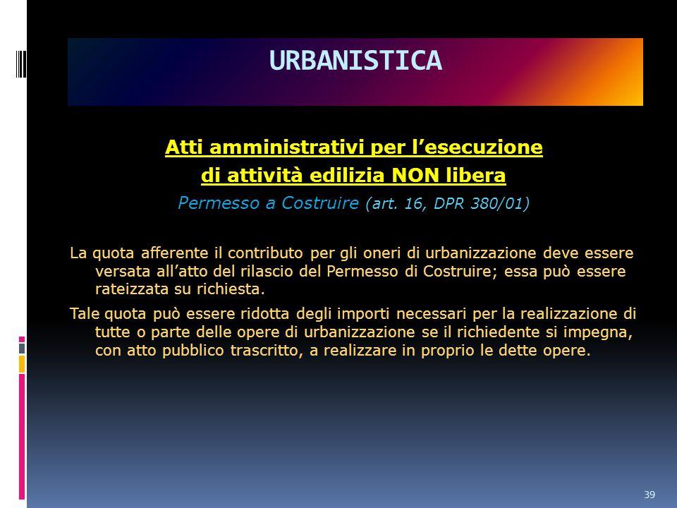 Atti amministrativi per l'esecuzione di attività edilizia NON libera Permesso a Costruire (art.