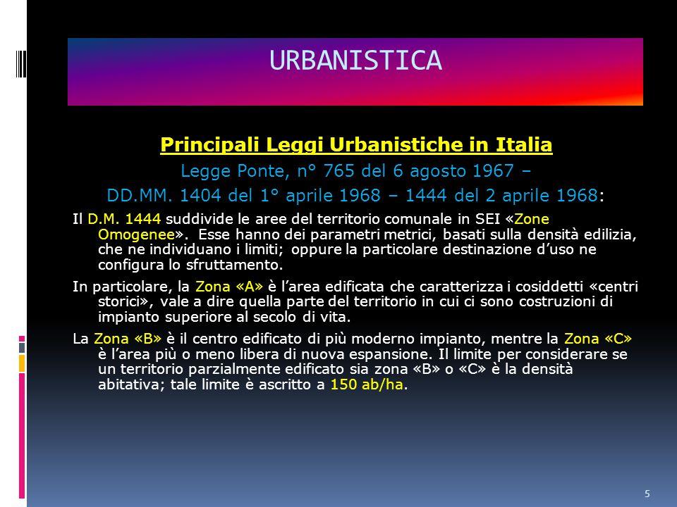 5 URBANISTICA Principali Leggi Urbanistiche in Italia Legge Ponte, n° 765 del 6 agosto 1967 – DD.MM.
