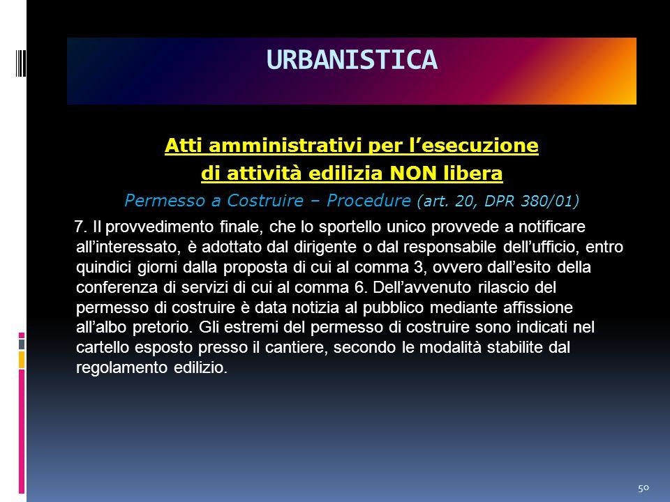 50 Atti amministrativi per l'esecuzione di attività edilizia NON libera Permesso a Costruire – Procedure (art.