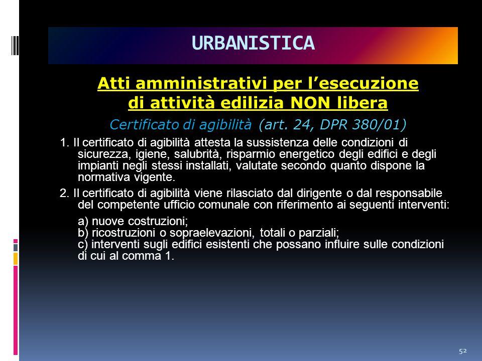 Atti amministrativi per l'esecuzione di attività edilizia NON libera Certificato di agibilità (art.