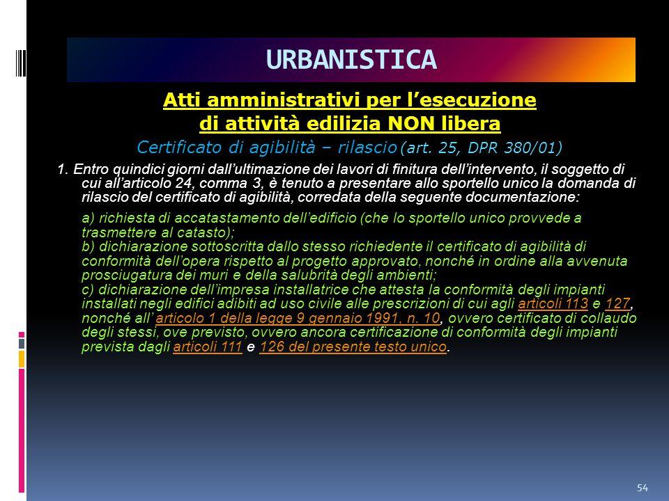 Atti amministrativi per l'esecuzione di attività edilizia NON libera Certificato di agibilità – rilascio (art.