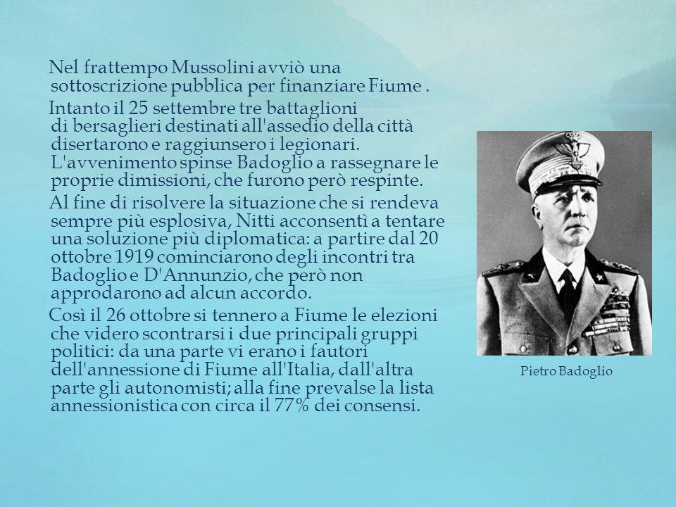 Nel frattempo Mussolini avviò una sottoscrizione pubblica per finanziare Fiume. Intanto il 25 settembre tre battaglioni di bersaglieri destinati all'a