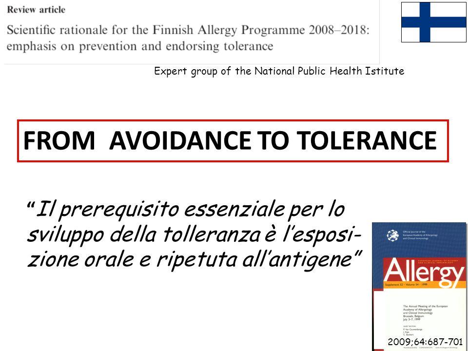 Expert group of the National Public Health Istitute 2009;64:687-701 Il prerequisito essenziale per lo sviluppo della tolleranza è l'esposi- zione orale e ripetuta all'antigene FROM AVOIDANCE TO TOLERANCE