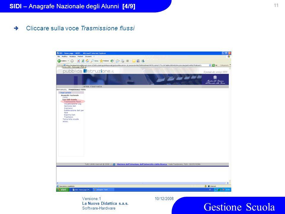 Versione:1 La Nuova Didattica s.a.s. Software-Hardware 10/12/2008 Gestione Scuola 11 SIDI – Anagrafe Nazionale degli Alunni [4/9] Cliccare sulla voce