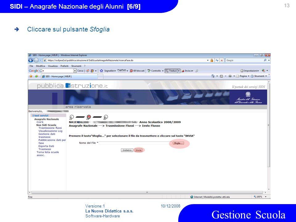 Versione:1 La Nuova Didattica s.a.s. Software-Hardware 10/12/2008 Gestione Scuola 13 SIDI – Anagrafe Nazionale degli Alunni [6/9] Cliccare sul pulsant