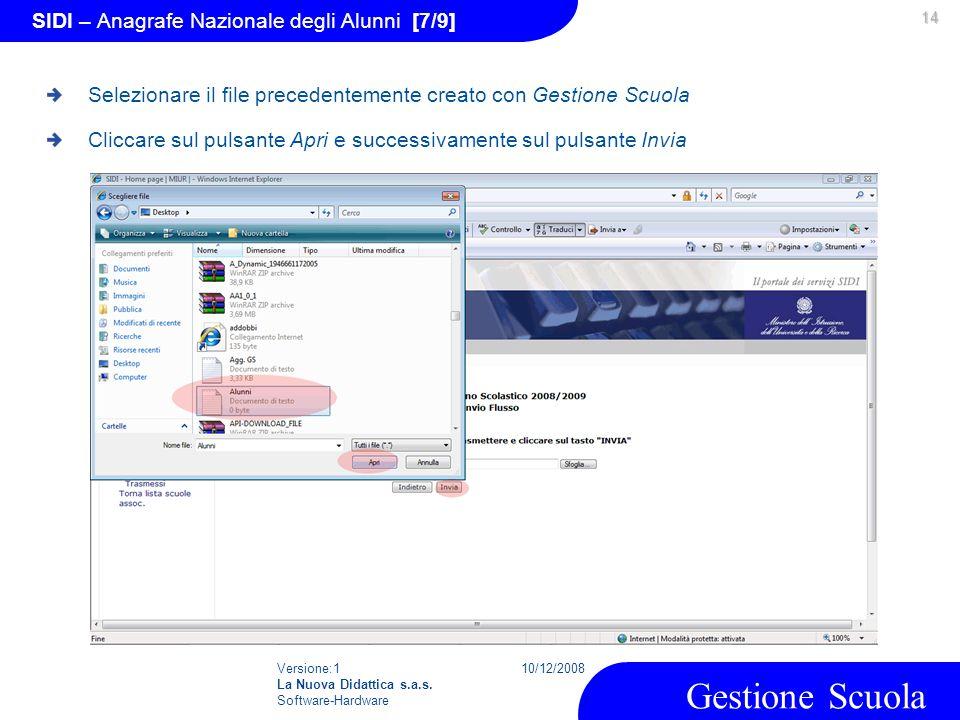 Versione:1 La Nuova Didattica s.a.s. Software-Hardware 10/12/2008 Gestione Scuola 14 SIDI – Anagrafe Nazionale degli Alunni [7/9] Selezionare il file