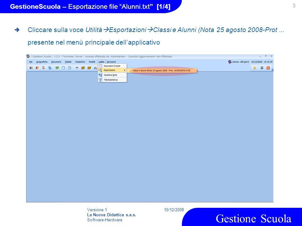 """Versione:1 La Nuova Didattica s.a.s. Software-Hardware 10/12/2008 Gestione Scuola 3 GestioneScuola – Esportazione file """"Alunni.txt"""" [1/4] Cliccare sul"""