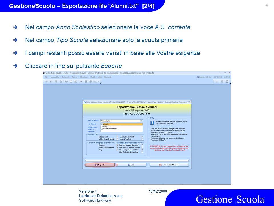 """Versione:1 La Nuova Didattica s.a.s. Software-Hardware 10/12/2008 Gestione Scuola 4 GestioneScuola – Esportazione file """"Alunni.txt"""" [2/4] Nel campo An"""