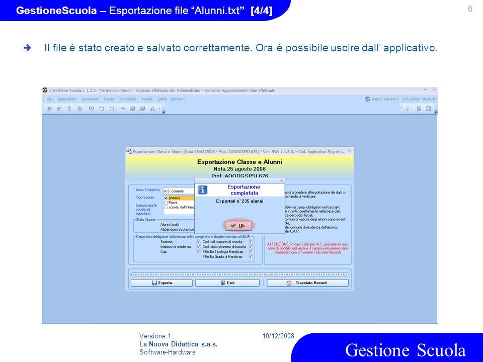 """Versione:1 La Nuova Didattica s.a.s. Software-Hardware 10/12/2008 Gestione Scuola 6 GestioneScuola – Esportazione file """"Alunni.txt"""" [4/4] Il file è st"""