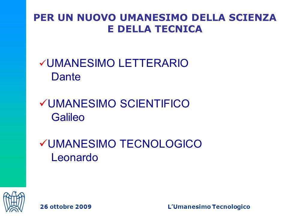 LA DOMANDA DI DIPLOMATI TECNICI E PROFESSIONALI, 2009 26 ottobre 2009 L'Umanesimo Tecnologico