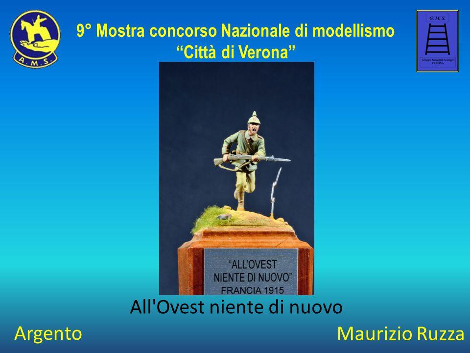 """Maurizio Ruzza All'Ovest niente di nuovo 9° Mostra concorso Nazionale di modellismo """"Città di Verona"""" Argento"""