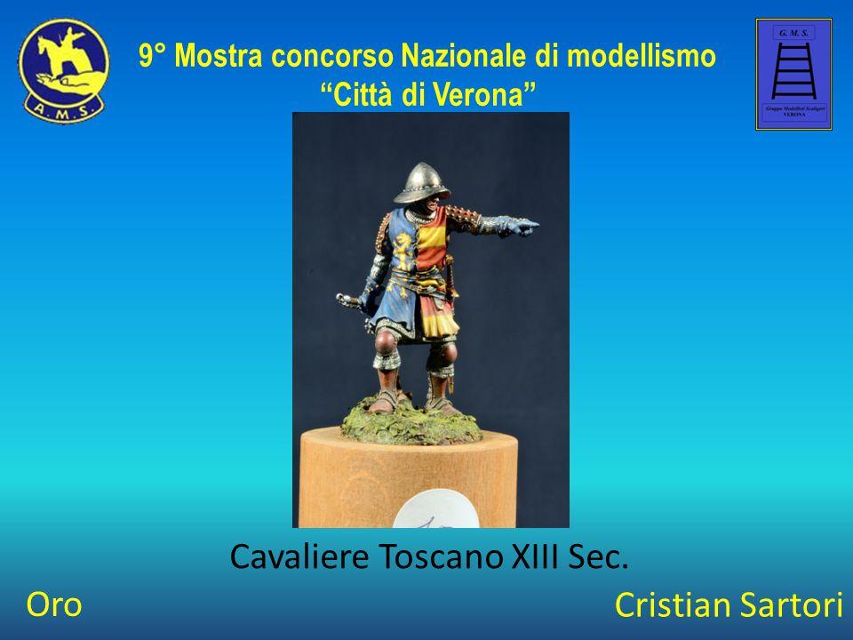 """Cristian Sartori Cavaliere Toscano XIII Sec. 9° Mostra concorso Nazionale di modellismo """"Città di Verona"""" Oro"""
