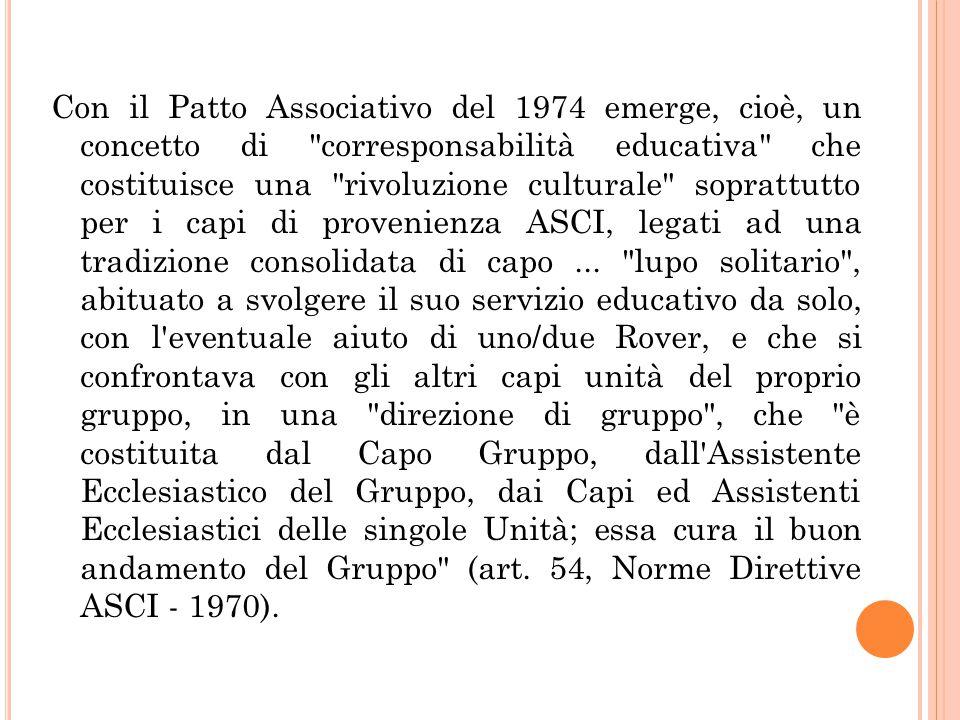 Con il Patto Associativo del 1974 emerge, cioè, un concetto di