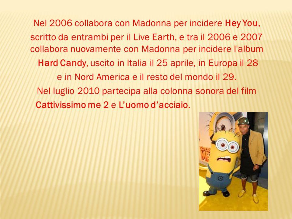 Nel 2006 collabora con Madonna per incidere Hey You, scritto da entrambi per il Live Earth, e tra il 2006 e 2007 collabora nuovamente con Madonna per incidere l album Hard Candy, uscito in Italia il 25 aprile, in Europa il 28 e in Nord America e il resto del mondo il 29.