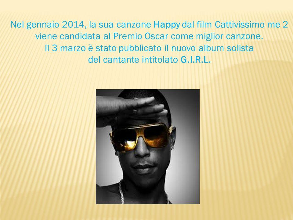 Nel gennaio 2014, la sua canzone Happy dal film Cattivissimo me 2 viene candidata al Premio Oscar come miglior canzone.