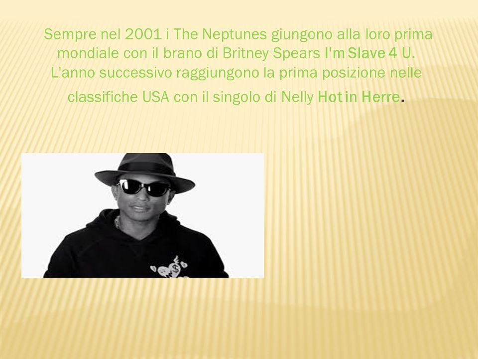Sempre nel 2001 i The Neptunes giungono alla loro prima mondiale con il brano di Britney Spears I m Slave 4 U.