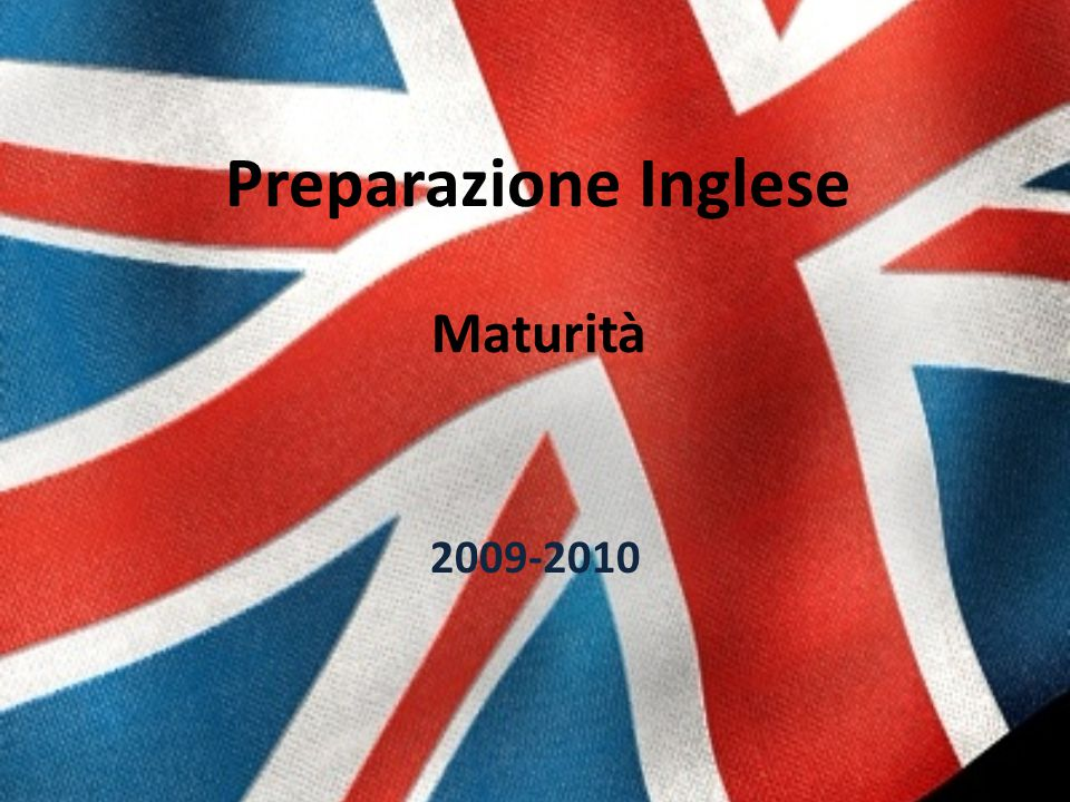 Preparazione Inglese Maturità 2009-2010