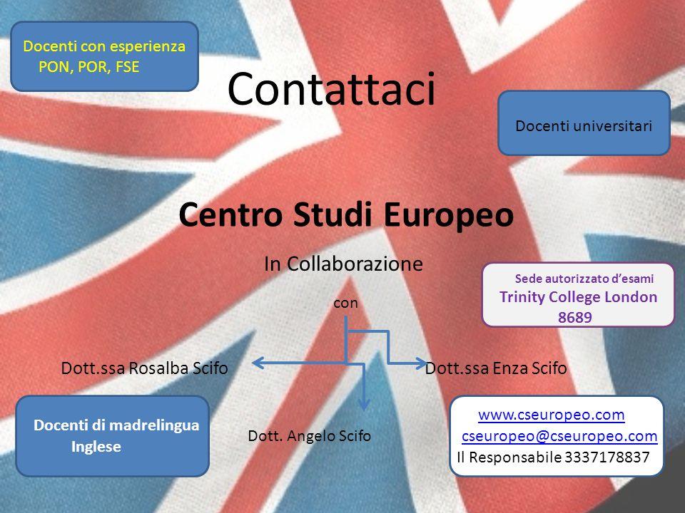 Contattaci Centro Studi Europeo In Collaborazione con Dott.ssa Rosalba ScifoDott.ssa Enza Scifo Dott.