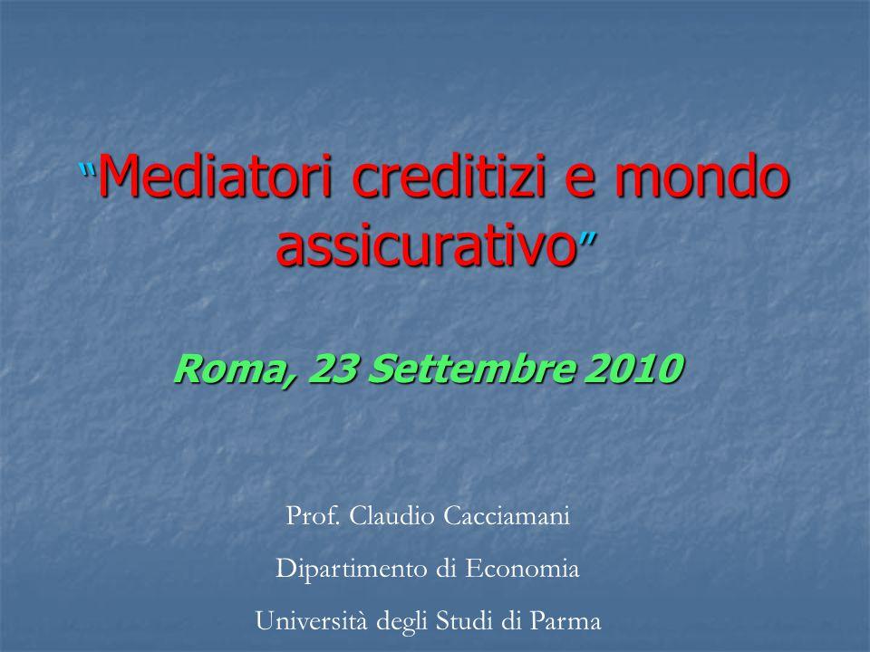 Mediatori creditizi e mondo assicurativo Roma, 23 Settembre 2010 Prof.