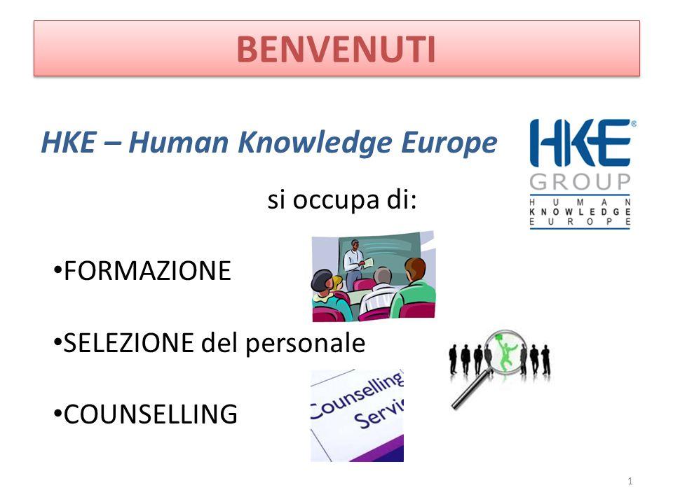 BENVENUTI HKE – Human Knowledge Europe 1 si occupa di: FORMAZIONE SELEZIONE del personale COUNSELLING