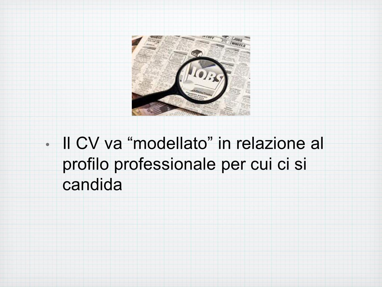 """Il CV va """"modellato"""" in relazione al profilo professionale per cui ci si candida"""