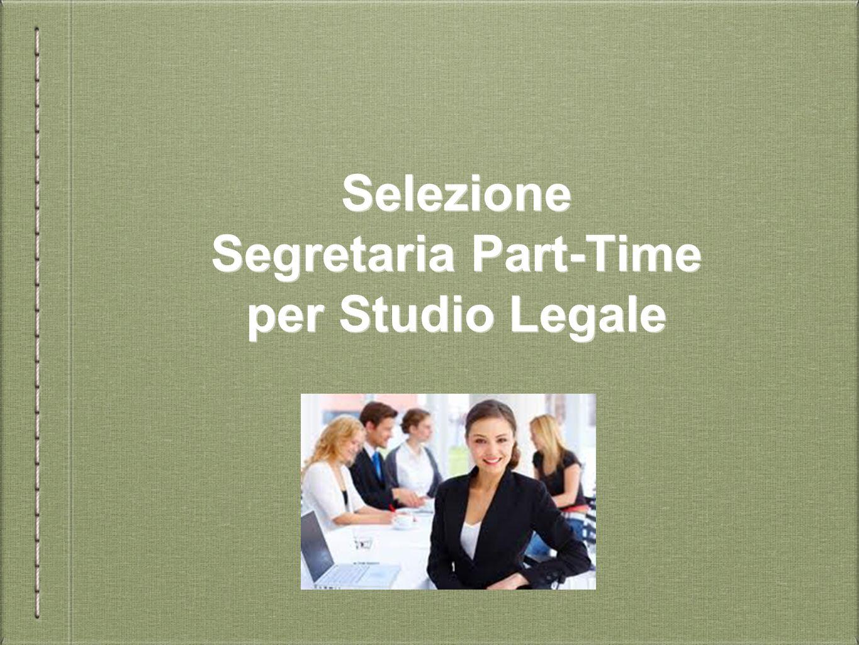 Selezione Segretaria Part-Time per Studio Legale