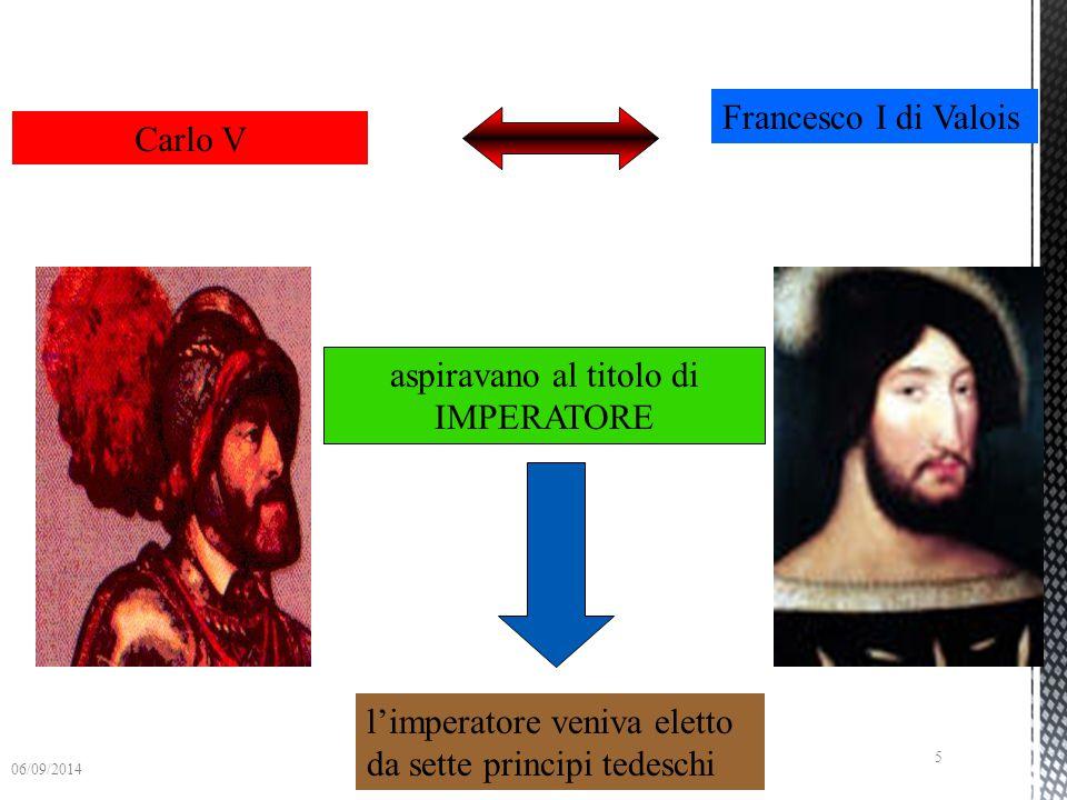 Carlo V Francesco I di Valois Possedeva Germania,Spagna,Sicilia, Sardegna e colonie americane Francia 06/09/2014 4
