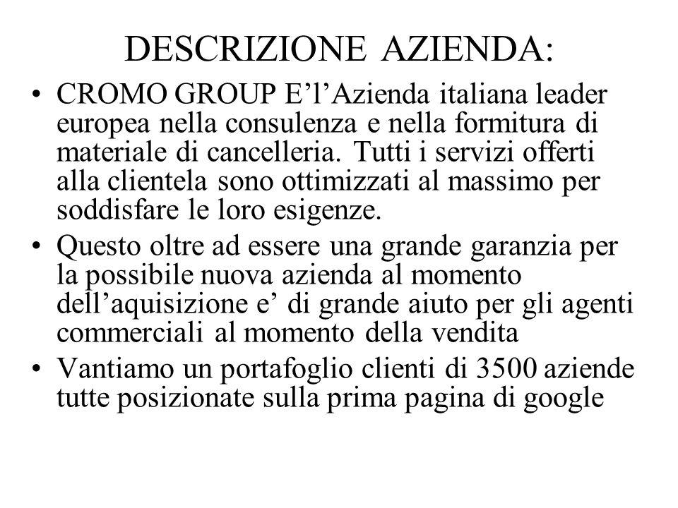 DESCRIZIONE AZIENDA: CROMO GROUP E'l'Azienda italiana leader europea nella consulenza e nella formitura di materiale di cancelleria.