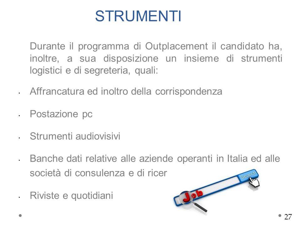 Durante il programma di Outplacement il candidato ha, inoltre, a sua disposizione un insieme di strumenti logistici e di segreteria, quali: Affrancatu