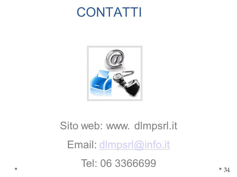 CONTATTI Sito web: www. dlmpsrl.it Email: dlmpsrl@info.itdlmpsrl@info.it Tel: 06 3366699 34
