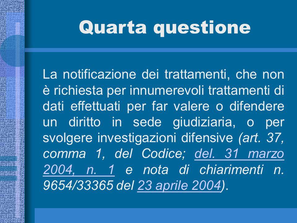 La notificazione dei trattamenti, che non è richiesta per innumerevoli trattamenti di dati effettuati per far valere o difendere un diritto in sede giudiziaria, o per svolgere investigazioni difensive (art.