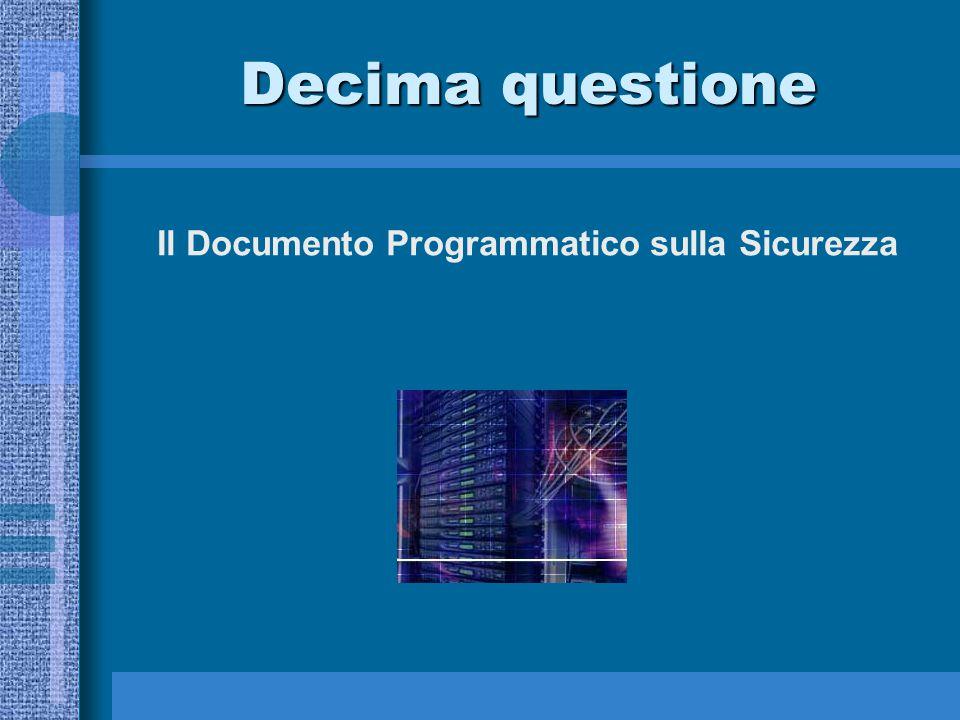 Decima questione Il Documento Programmatico sulla Sicurezza